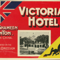 Luggage Label for the Victoria Hotel, Shameen, Canton, South China